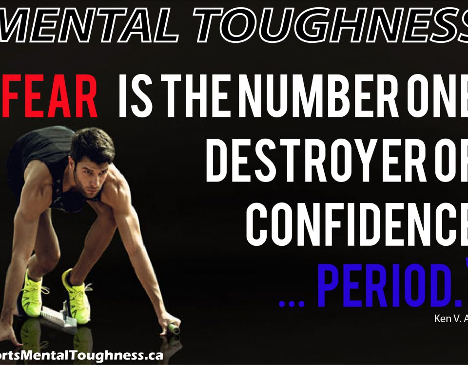 Mental Toughness Quotes Fear Destroys Confidence